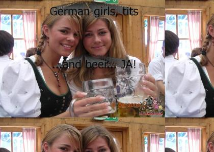 German girls, tits and beer... what else?