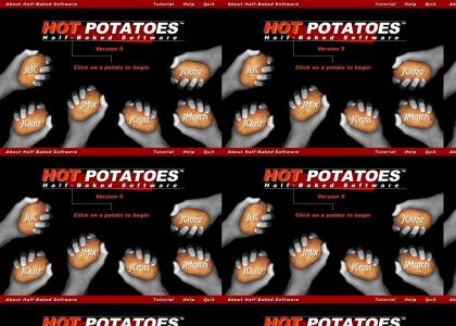 Hot potatoes hot potatoes