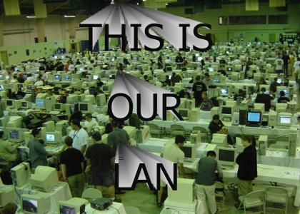 THIS IS OUR LAN