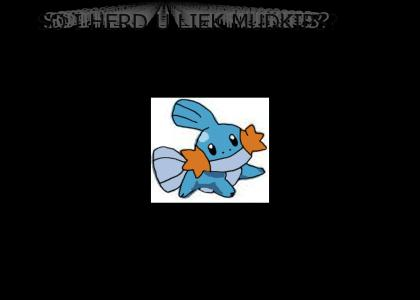 So I Herd U Liek Mudkips