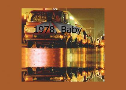 It's 1978, Baby