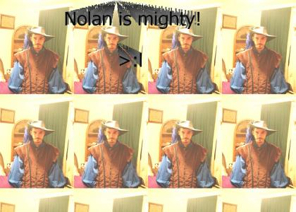 Nolan is mighty!