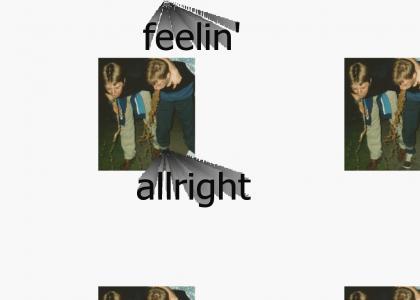 Feelin Allright (Fixed/Updated/Working)