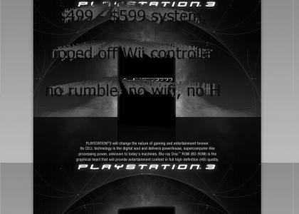 Sony fails at PS3 price. Plus they ripped off Wii controller. Plus no rumble in controller, wifi, or HDMI.