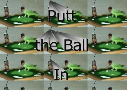 Putt the Ball In