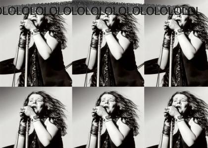 Janis Joplin: LOLOLOLOLOLOL