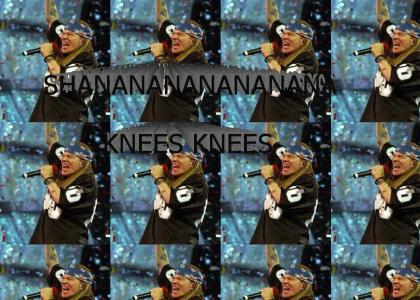 SHANANANANANANANA KNEES KNEES