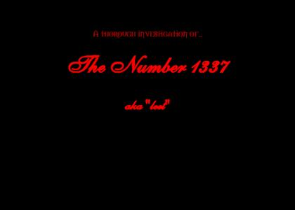The truth about the number 1337 - A documentary