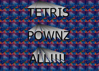 Tetris pownz all of you!!!!!