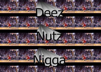 Deez Nutz Niiigga