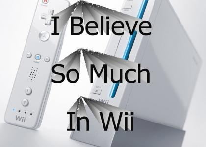 I Believe So Much In Wii