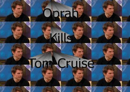 Oprah Kills Tom Cruise (PTKFGS)