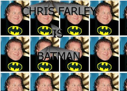 Chris Farley is Batman