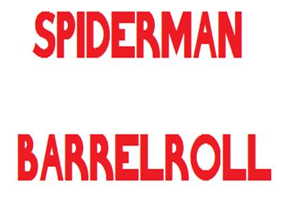 SPIDERMAN BARRELROLL
