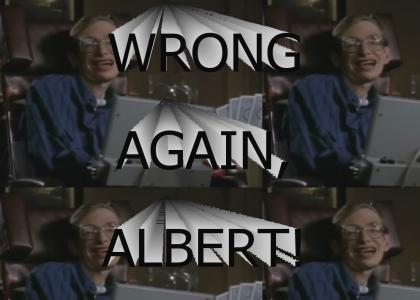 Wrong again, Albert!