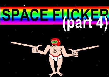 space fucker [part 4]