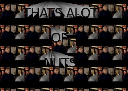 THATS ALOT OF NUTS
