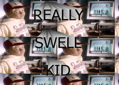 YOU'RE A REALLY SWELL KID