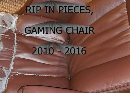 RIP Gaming Chair