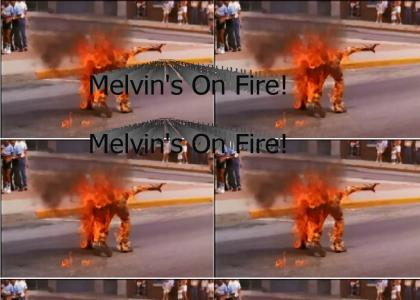 Melvin's On Fire!
