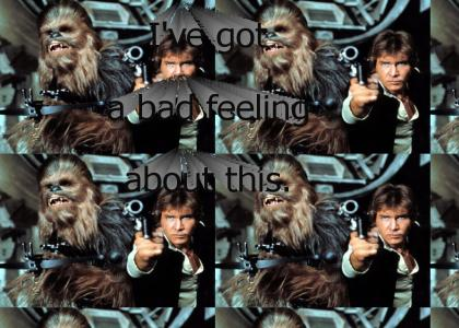 Han Solo has a bad feeling about things