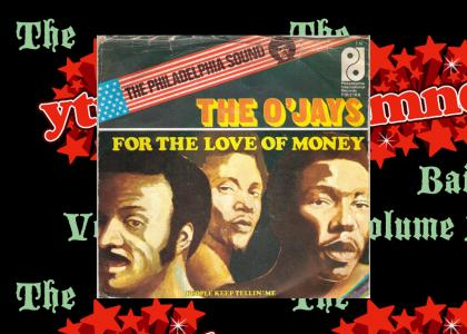 The O'Jays - For the Love of Money - ThunderwingMusicChannel - The YTMND Bailout Volume 1