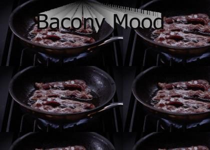 Bacony Mood