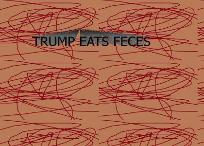 Donald Trump is forced to eat his own feces