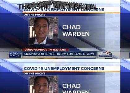 Chad Warden unemployed because of COVID-19