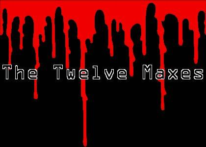 The Twelve Maxes