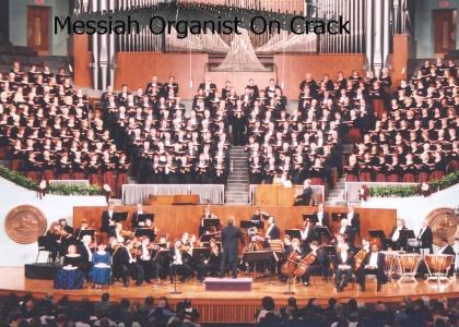 Messiah Organist On Crack