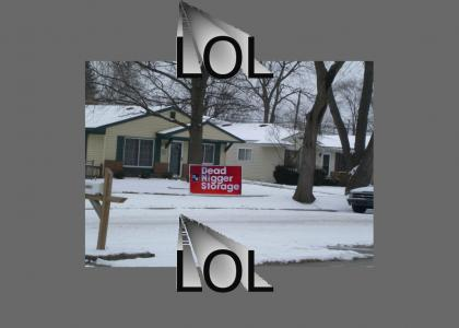 Some random house in Livoia, MI has a sign that says Dead Nigger Storage!