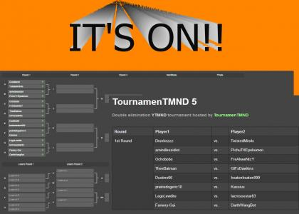 TournamenTMND 5 - Round 1
