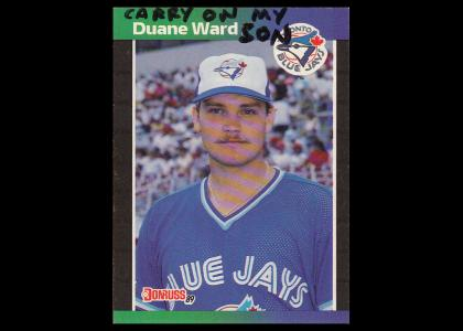 Carry On My Duane Ward Son