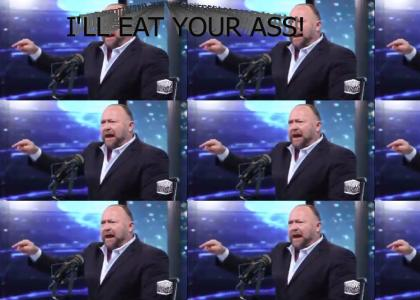 Alex Jones WILL EAT YOUR ASS