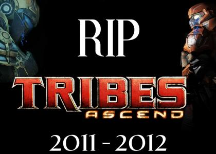 RIP Tribes Ascend