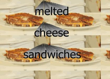 melted cheese sandwiches...