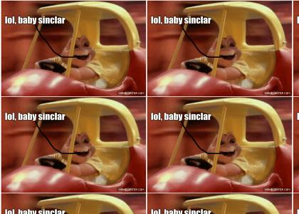 lol, baby sinclar