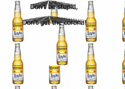 Don't get corona!