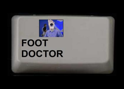 FOOT DOCTOR IS ON
