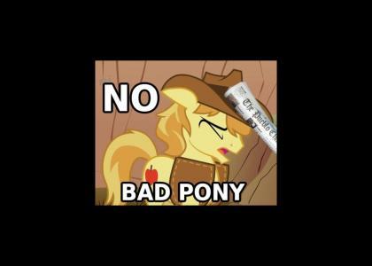 No, bad pony.