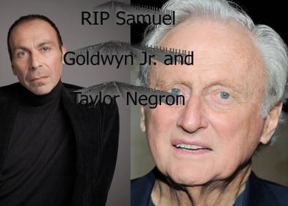 RIP Samuel Goldwyn Jr. and Taylor Negron