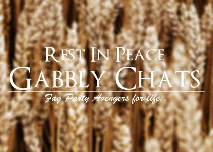 R.I.P. Gabbly Chats (FPA for life)