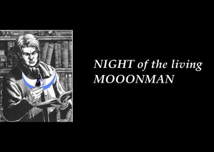 night of the living MoonMan
