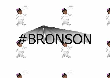 Bronsons Gonna Brons