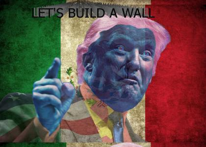 Let's Build A Wall