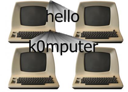 hello k0mputer