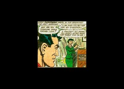 Superman notices Lois Lane standing while eating