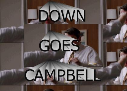 DOWN GOES CAMPBELL
