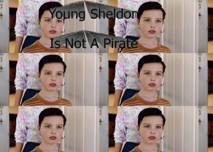 Young Sheldon is not a Pirate